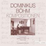 "CD ""Dominikus Böhm Kompositionen"""